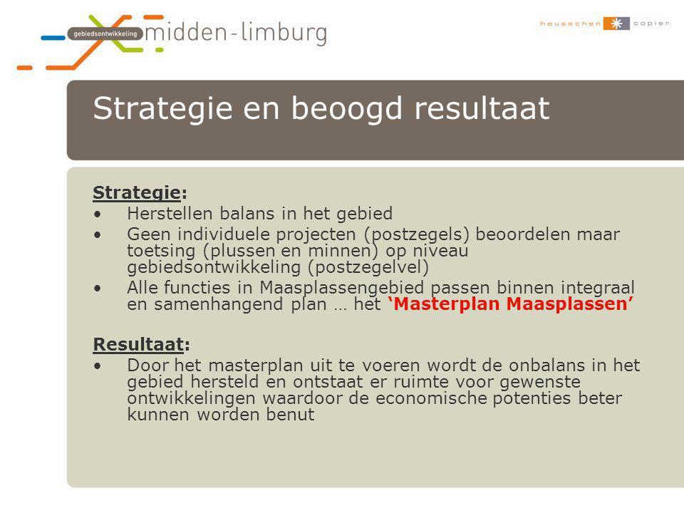 Strategie en beoogd resultaat Strategie: •Herstellen balans in het gebied •Geen individuele projecten (postzegels) beoordelen maar toetsing (plussen e