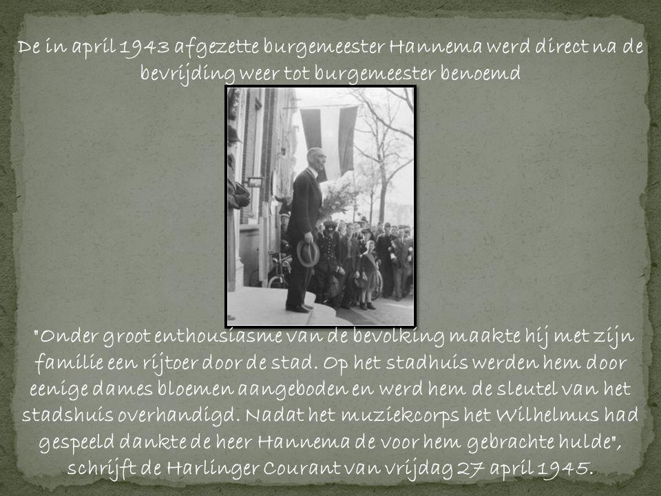 De in april 1943 afgezette burgemeester Hannema werd direct na de bevrijding weer tot burgemeester benoemd Onder groot enthousiasme van de bevolking maakte hij met zijn familie een rijtoer door de stad.