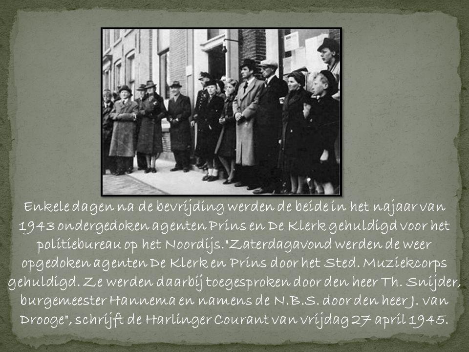 Enkele dagen na de bevrijding werden de beide in het najaar van 1943 ondergedoken agenten Prins en De Klerk gehuldigd voor het politiebureau op het Noordijs. Zaterdagavond werden de weer opgedoken agenten De Klerk en Prins door het Sted.