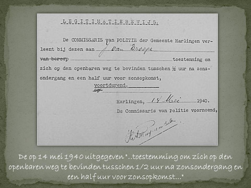 De op 14 mei 1940 uitgegeven ..toestemming om zich op den openbaren weg te bevinden tusschen 1/2 uur na zonsondergang en een half uur voor zonsopkomst...