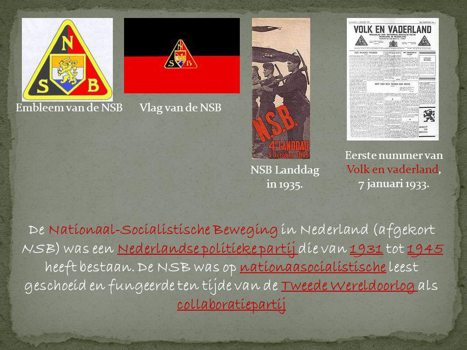 De Nationaal-Socialistische Beweging in Nederland (afgekort NSB) was een Nederlandse politieke partij die van 1931 tot 1945 heeft bestaan.