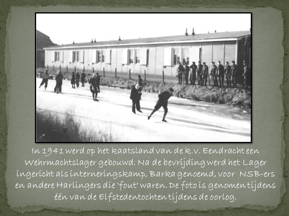 In 1941 werd op het kaatsland van de k.v.Eendracht een Wehrmachtslager gebouwd.