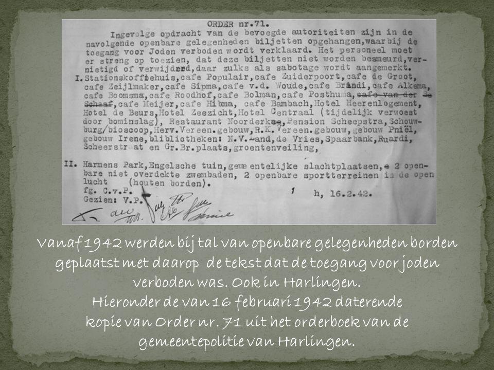 Vanaf 1942 werden bij tal van openbare gelegenheden borden geplaatst met daarop de tekst dat de toegang voor joden verboden was.