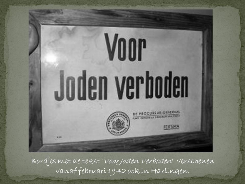 Bordjes met de tekst Voor Joden Verboden verschenen vanaf februari 1942 ook in Harlingen.
