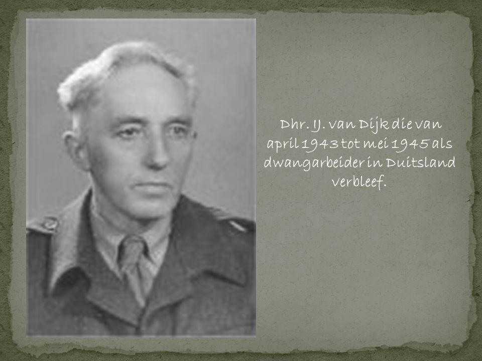 Dhr. IJ. van Dijk die van april 1943 tot mei 1945 als dwangarbeider in Duitsland verbleef.