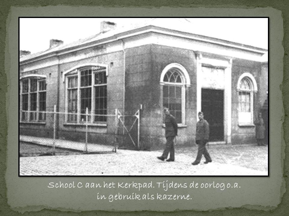 School C aan het Kerkpad. Tijdens de oorlog o.a. in gebruik als kazerne.