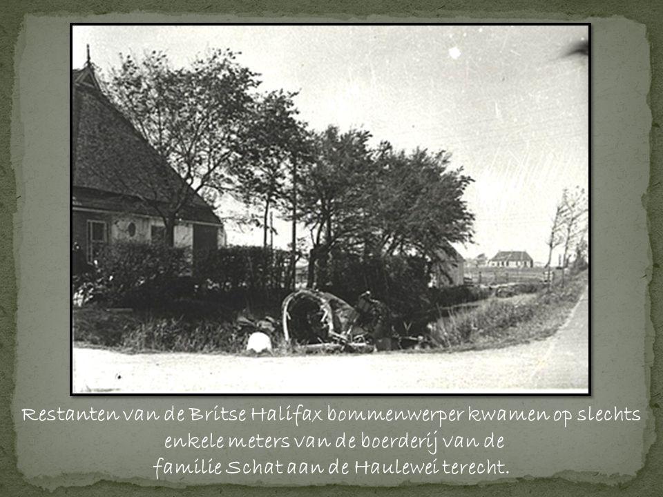 Restanten van de Britse Halifax bommenwerper kwamen op slechts enkele meters van de boerderij van de familie Schat aan de Haulewei terecht.