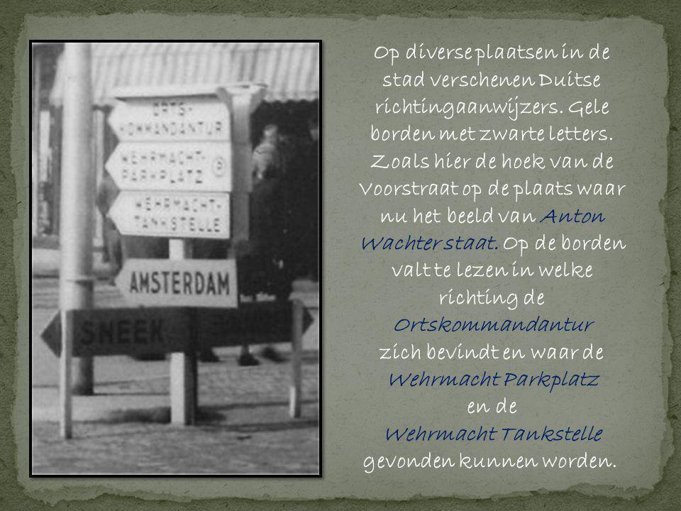 Op diverse plaatsen in de stad verschenen Duitse richtingaanwijzers.