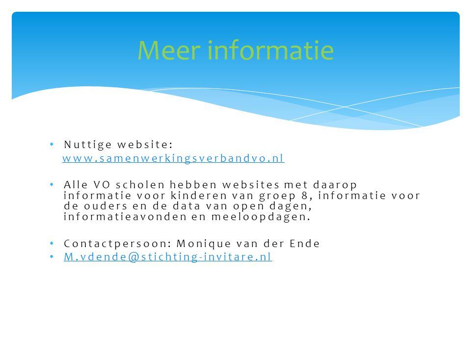 • Nuttige website: www.samenwerkingsverbandvo.nl • Alle VO scholen hebben websites met daarop informatie voor kinderen van groep 8, informatie voor de