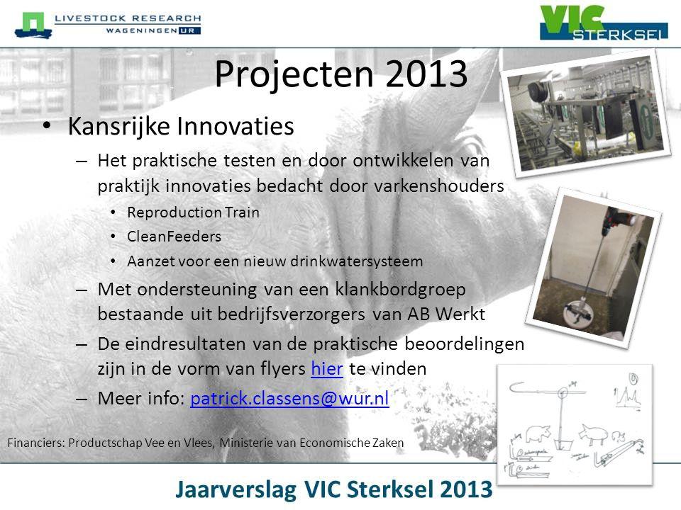 • Kansrijke Innovaties – Het praktische testen en door ontwikkelen van praktijk innovaties bedacht door varkenshouders • Reproduction Train • CleanFee