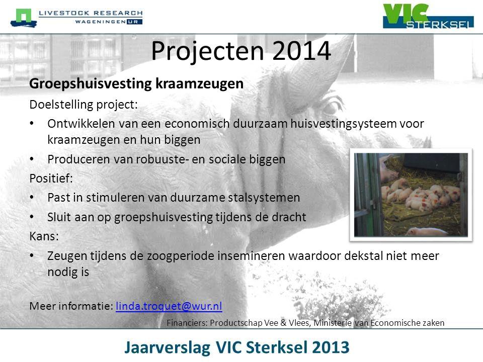 Projecten 2014 Groepshuisvesting kraamzeugen Doelstelling project: • Ontwikkelen van een economisch duurzaam huisvestingsysteem voor kraamzeugen en hu