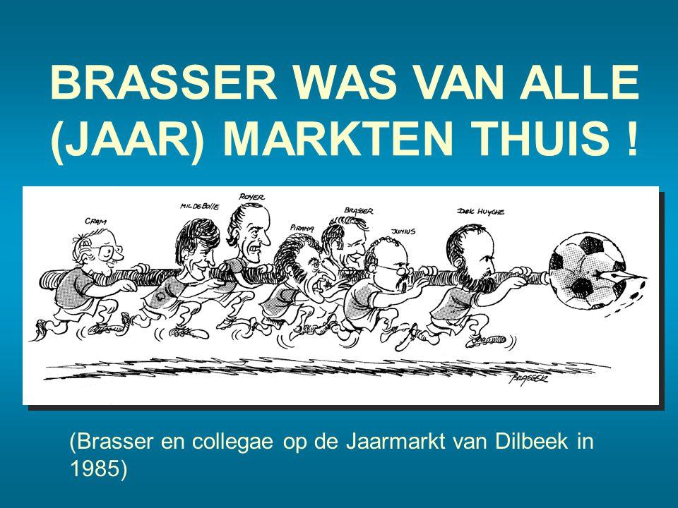 BRASSER WAS VAN ALLE (JAAR) MARKTEN THUIS ! (Brasser en collegae op de Jaarmarkt van Dilbeek in 1985)
