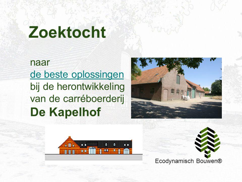 Zoektocht naar de beste oplossingen bij de herontwikkeling van de carréboerderij De Kapelhof Ecodynamisch Bouwen®