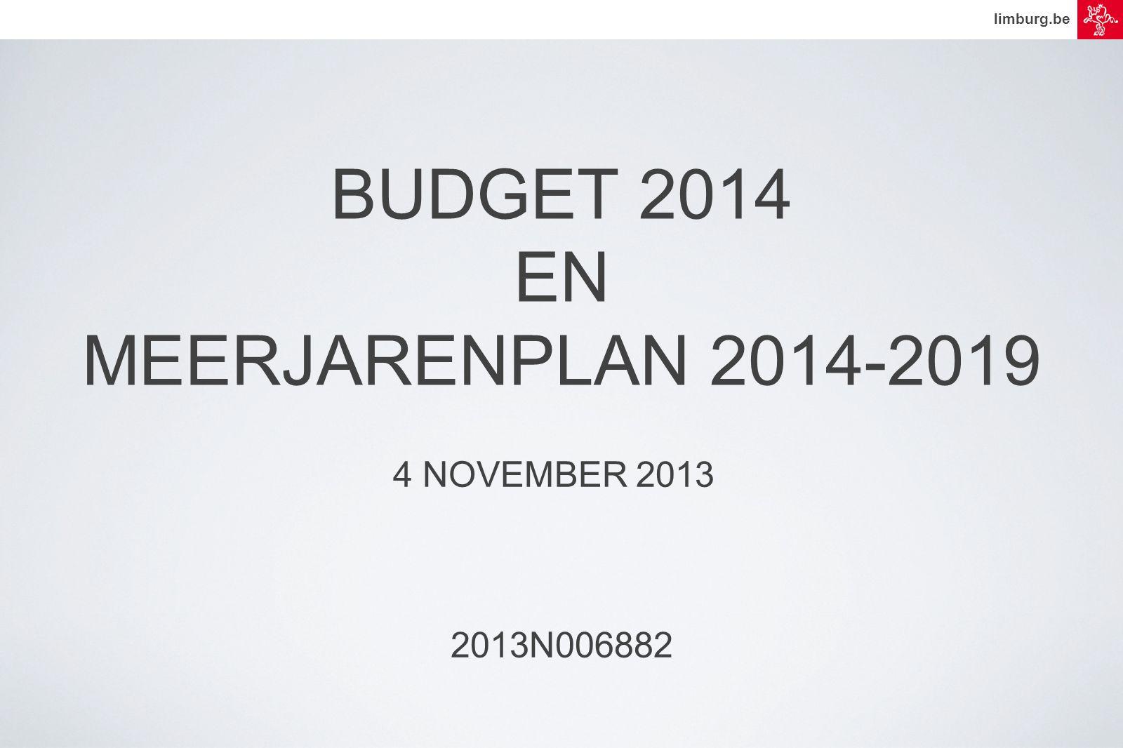 BUDGET 2014 EN MEERJARENPLAN 2014-2019 4 NOVEMBER 2013 2013N006882