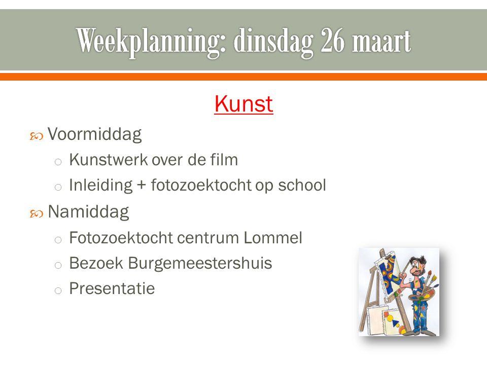 Kunst  Voormiddag o Kunstwerk over de film o Inleiding + fotozoektocht op school  Namiddag o Fotozoektocht centrum Lommel o Bezoek Burgemeestershuis