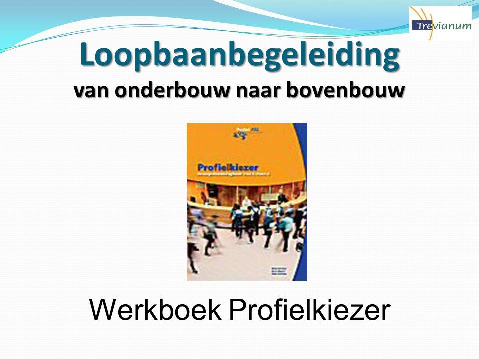 Loopbaanbegeleiding van onderbouw naar bovenbouw Werkboek Profielkiezer