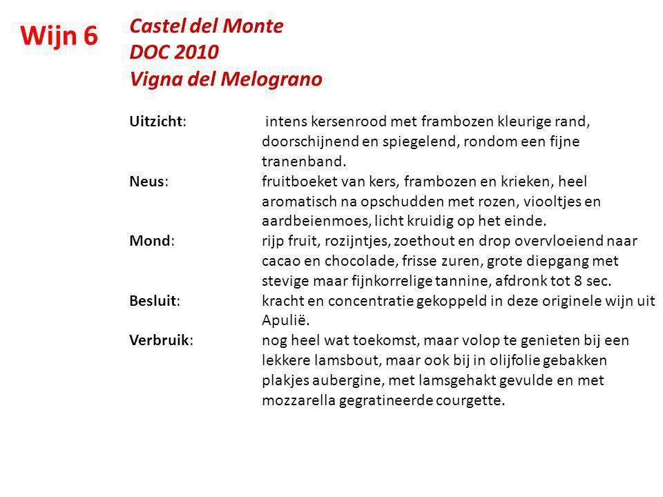 Castel del Monte DOC 2010 Vigna del Melograno Uitzicht: intens kersenrood met frambozen kleurige rand, doorschijnend en spiegelend, rondom een fijne t
