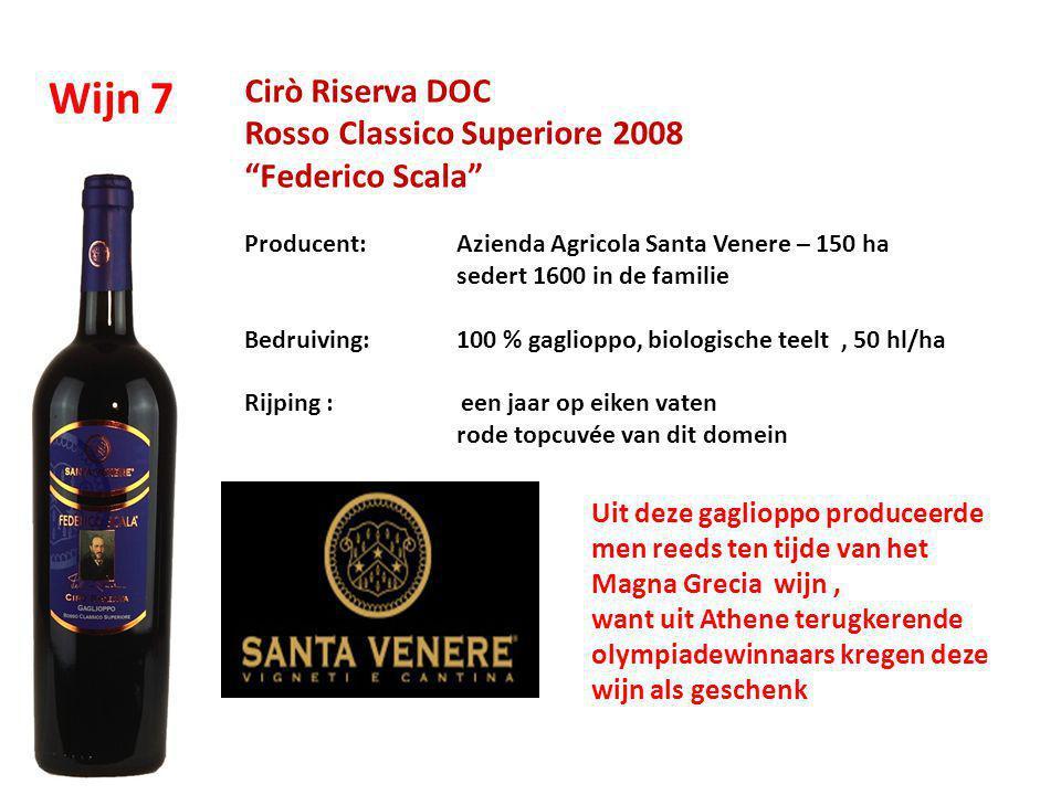 """Cirò Riserva DOC Rosso Classico Superiore 2008 """"Federico Scala"""" Producent: Azienda Agricola Santa Venere – 150 ha sedert 1600 in de familie Bedruiving"""