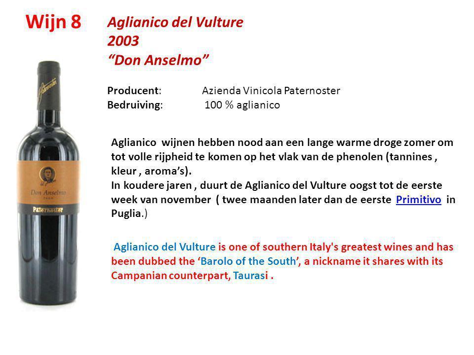 """Aglianico del Vulture 2003 """"Don Anselmo"""" Producent: Azienda Vinicola Paternoster Bedruiving: 100 % aglianico Wijn 8 Aglianico del Vulture is one of so"""