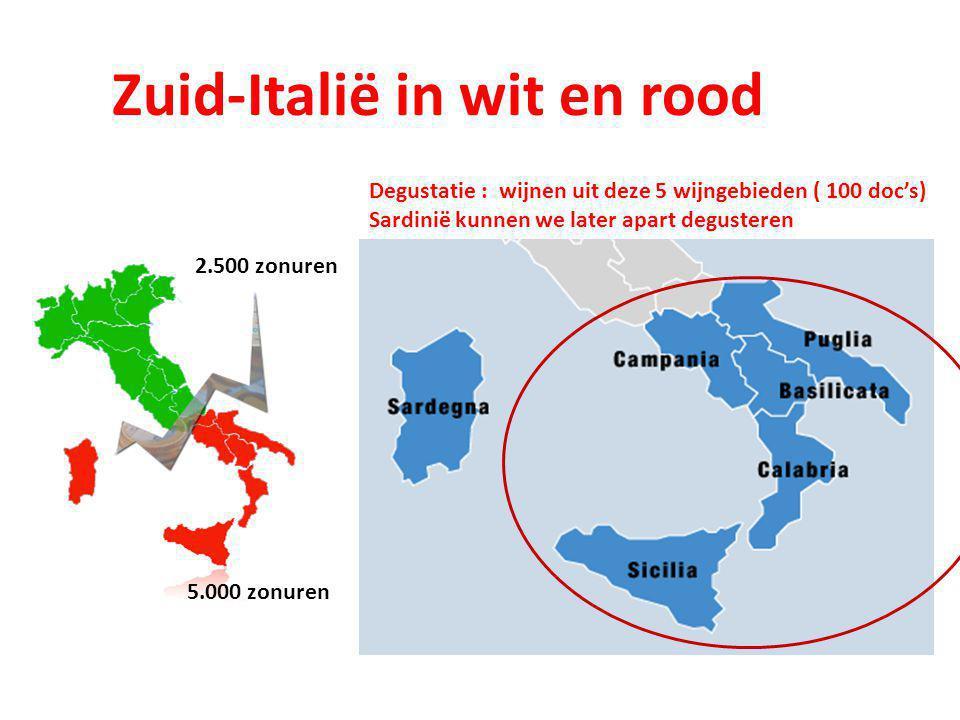 Zuid-Italië in wit en rood 2.500 zonuren 5.000 zonuren Degustatie : wijnen uit deze 5 wijngebieden ( 100 doc's) Sardinië kunnen we later apart deguste