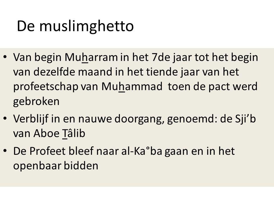 De muslimghetto • Van begin Muharram in het 7de jaar tot het begin van dezelfde maand in het tiende jaar van het profeetschap van Muhammad toen de pac