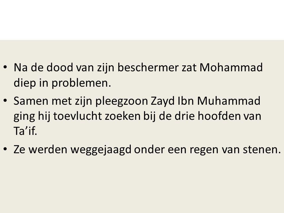 • Na de dood van zijn beschermer zat Mohammad diep in problemen. • Samen met zijn pleegzoon Zayd Ibn Muhammad ging hij toevlucht zoeken bij de drie ho
