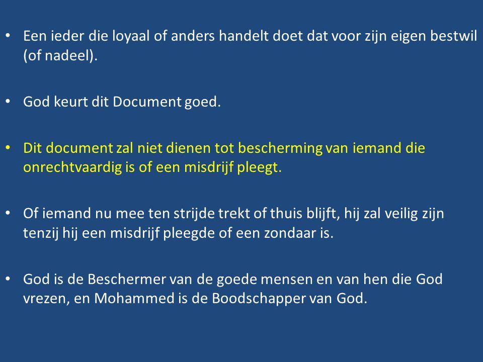 • Een ieder die loyaal of anders handelt doet dat voor zijn eigen bestwil (of nadeel). • God keurt dit Document goed. • Dit document zal niet dienen t