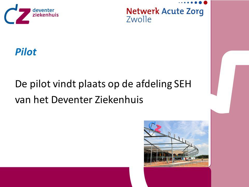 Pilot De pilot vindt plaats op de afdeling SEH van het Deventer Ziekenhuis