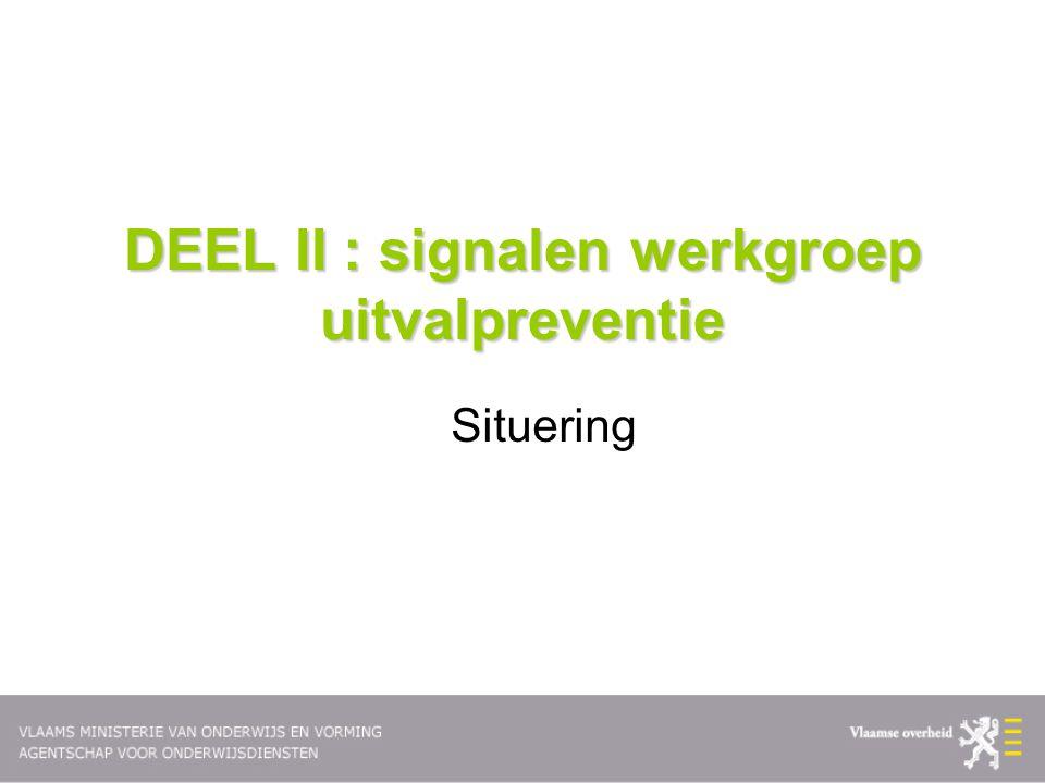 DEEL II : signalen werkgroep uitvalpreventie Situering