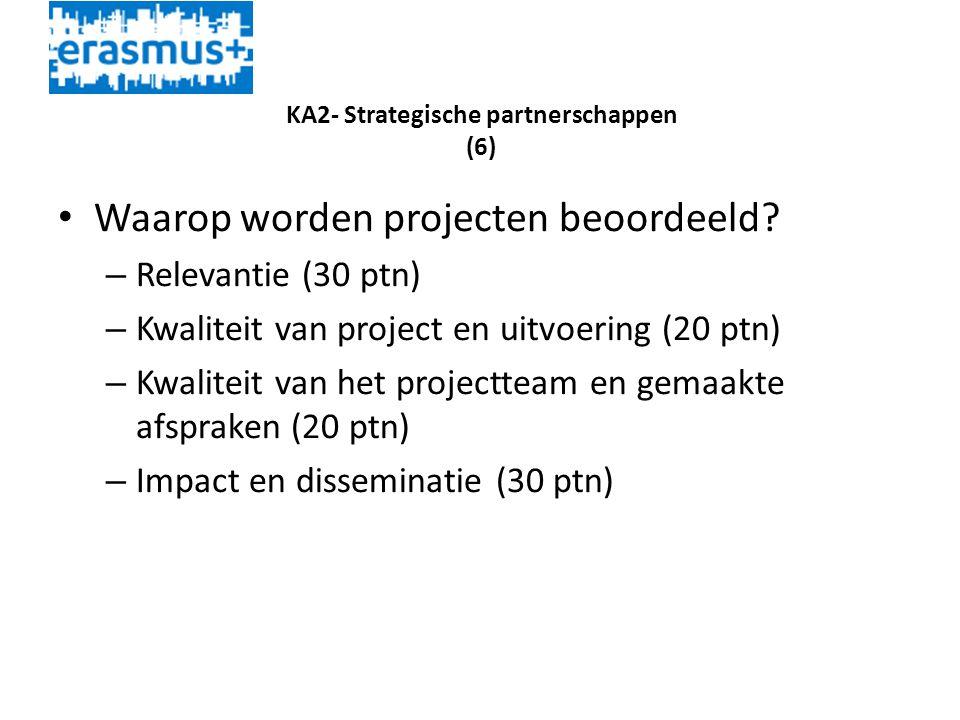 KA2- Strategische partnerschappen (6) • Waarop worden projecten beoordeeld.