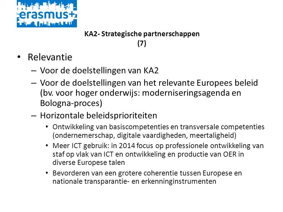 KA2- Strategische partnerschappen (7) • Relevantie – Voor de doelstellingen van KA2 – Voor de doelstellingen van het relevante Europees beleid (bv.