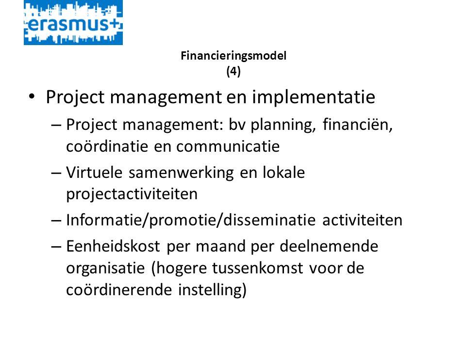 Financieringsmodel (4) • Project management en implementatie – Project management: bv planning, financiën, coördinatie en communicatie – Virtuele same