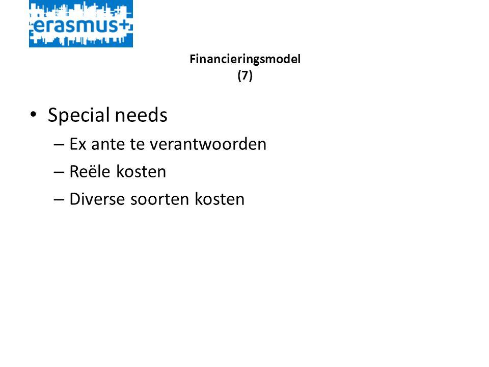 Financieringsmodel (7) • Special needs – Ex ante te verantwoorden – Reële kosten – Diverse soorten kosten