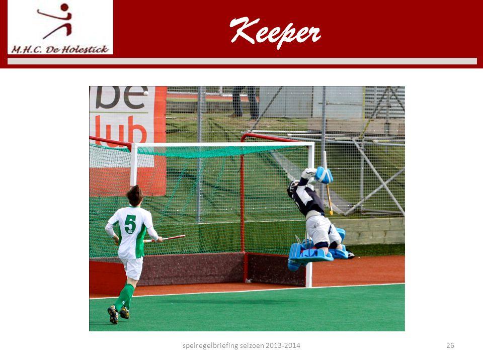 Keeper spelregelbriefing seizoen 2013-201426