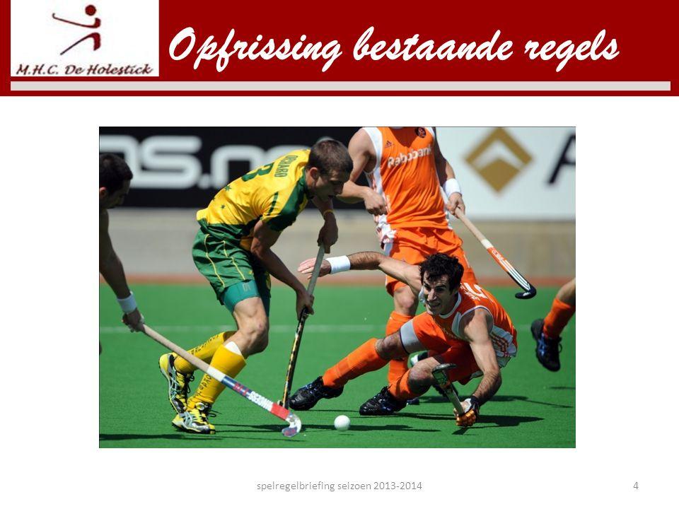 Opfrissing bestaande regels spelregelbriefing seizoen 2013-20144