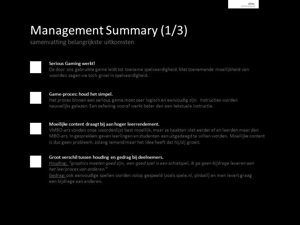 Management Summary (1/3) samenvatting belangrijkste uitkomsten Serious Gaming werkt.