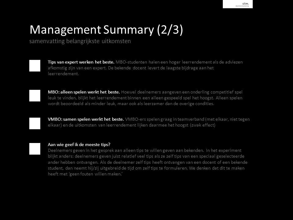 Management Summary (2/3) samenvatting belangrijkste uitkomsten Tips van expert werken het beste.