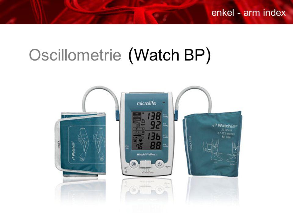 Oscillometrie ( Watch BP ) enkel - arm index