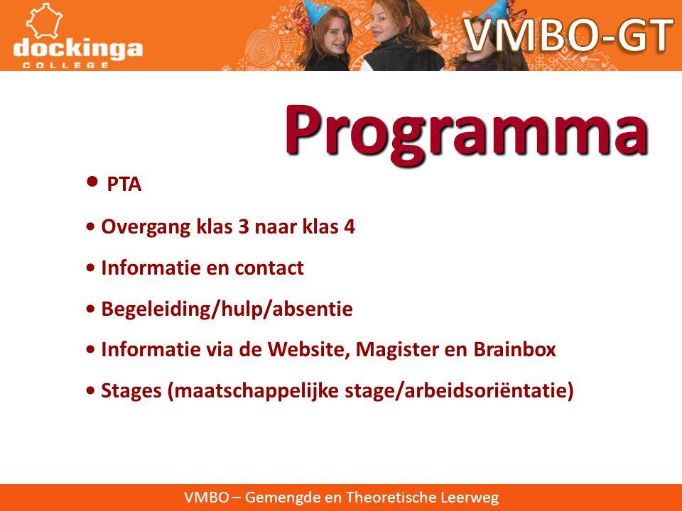 • PTA • Overgang klas 3 naar klas 4 • Informatie en contact • Begeleiding/hulp/absentie • Informatie via de Website, Magister en Brainbox • Stages (maatschappelijke stage/arbeidsoriëntatie) Programma