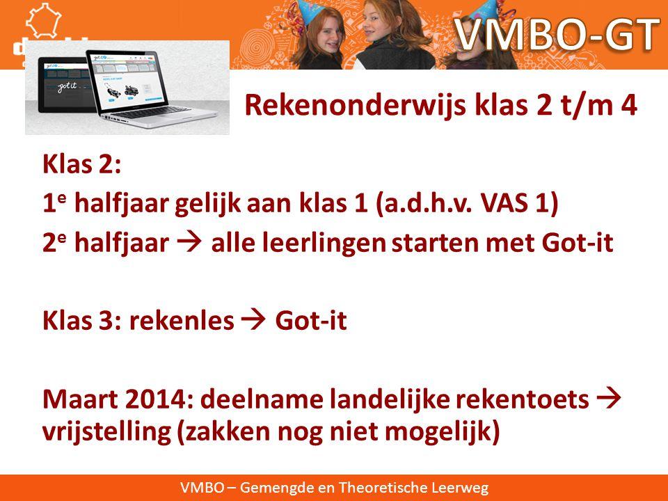 VMBO – Gemengde en Theoretische Leerweg VAS 0 meting in oktober: • Lager dan 1F • Begeleiding rekencoach  leerlingen en ouders • Gebruik Got-it • Ond