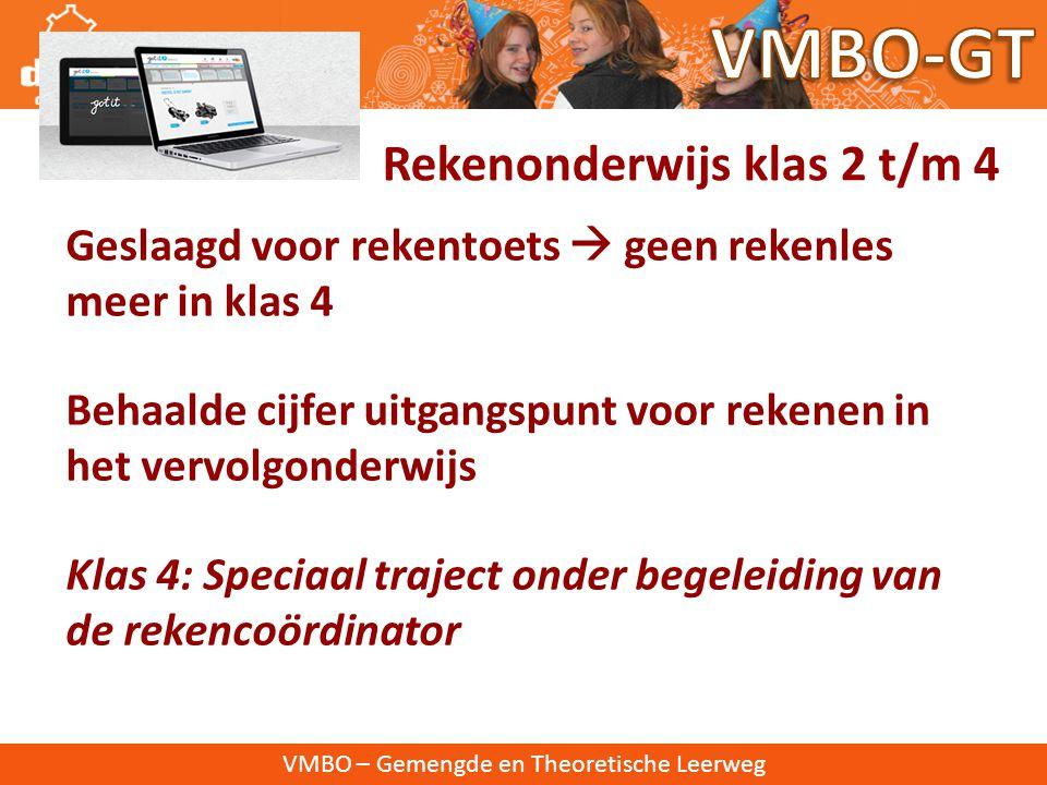 VMBO – Gemengde en Theoretische Leerweg Klas 2: 1 e halfjaar gelijk aan klas 1 (a.d.h.v. VAS 1) 2 e halfjaar  alle leerlingen starten met Got-it Klas