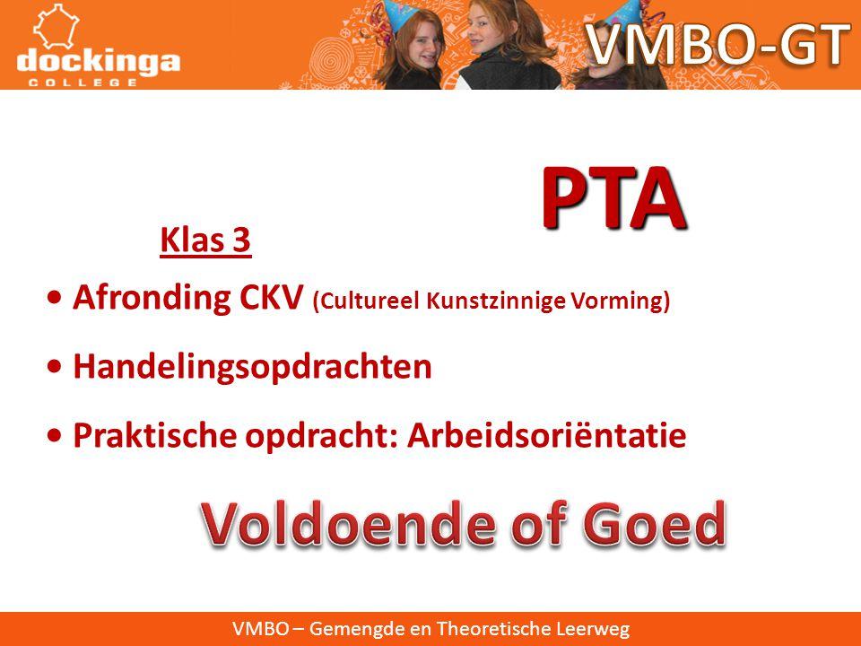 VMBO – Gemengde en Theoretische Leerweg Klas 3 PTA • Afronding CKV (Cultureel Kunstzinnige Vorming) • Handelingsopdrachten • Praktische opdracht: Arbeidsoriëntatie
