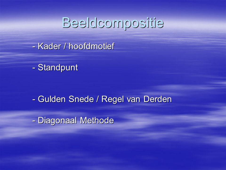 Beeldcompositie - Kader / hoofdmotief - Standpunt - Gulden Snede / Regel van Derden - Diagonaal Methode