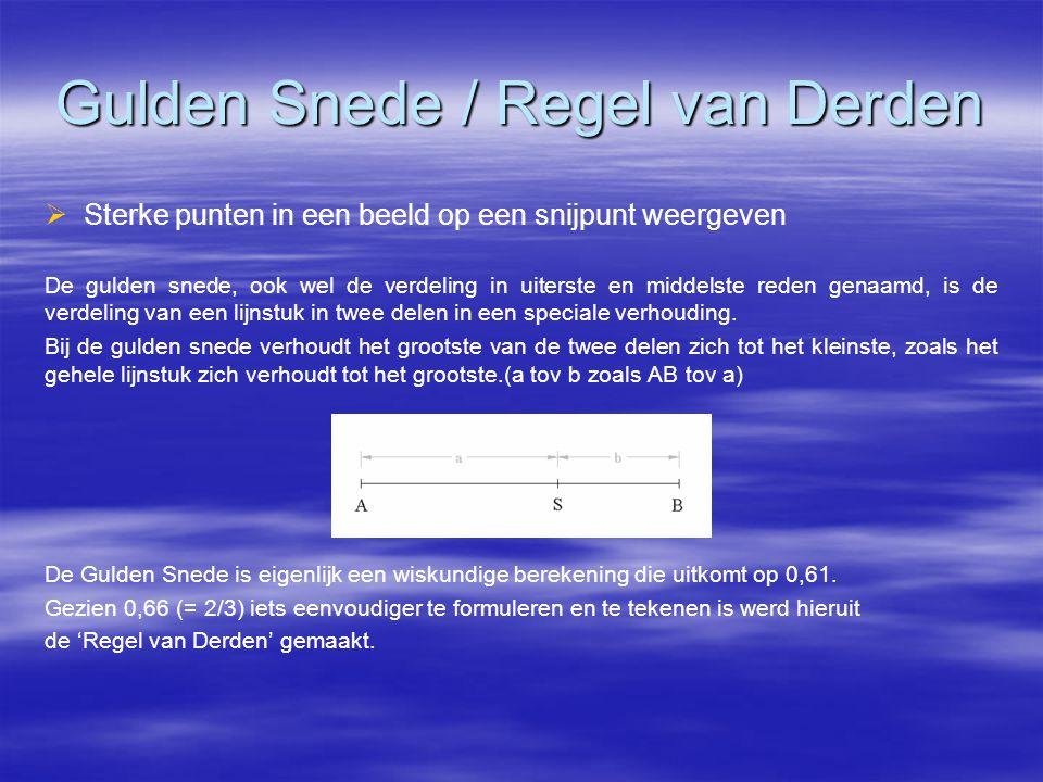 Gulden Snede / Regel van Derden   Sterke punten in een beeld op een snijpunt weergeven De gulden snede, ook wel de verdeling in uiterste en middelste reden genaamd, is de verdeling van een lijnstuk in twee delen in een speciale verhouding.