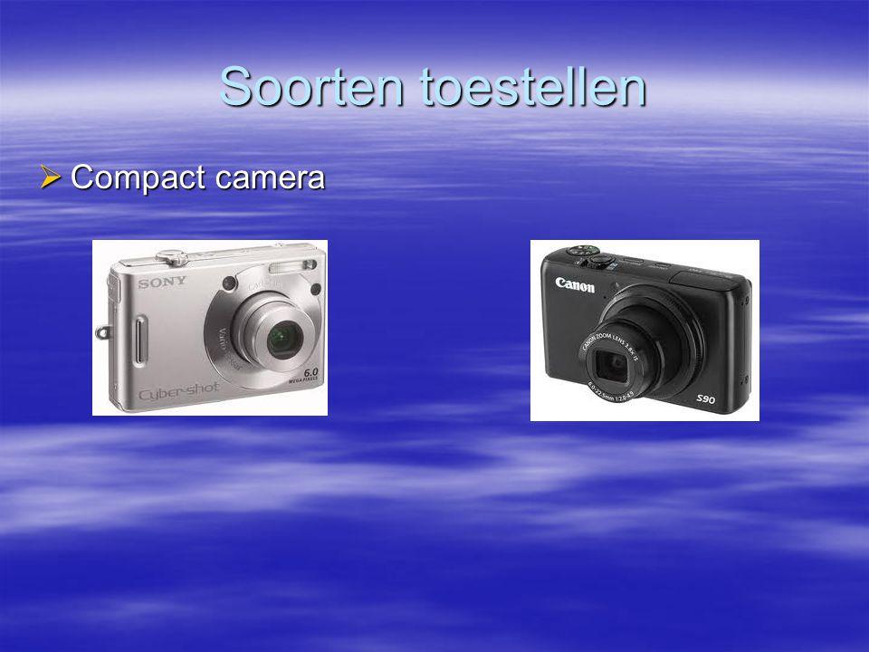 Soorten toestellen  Compact camera