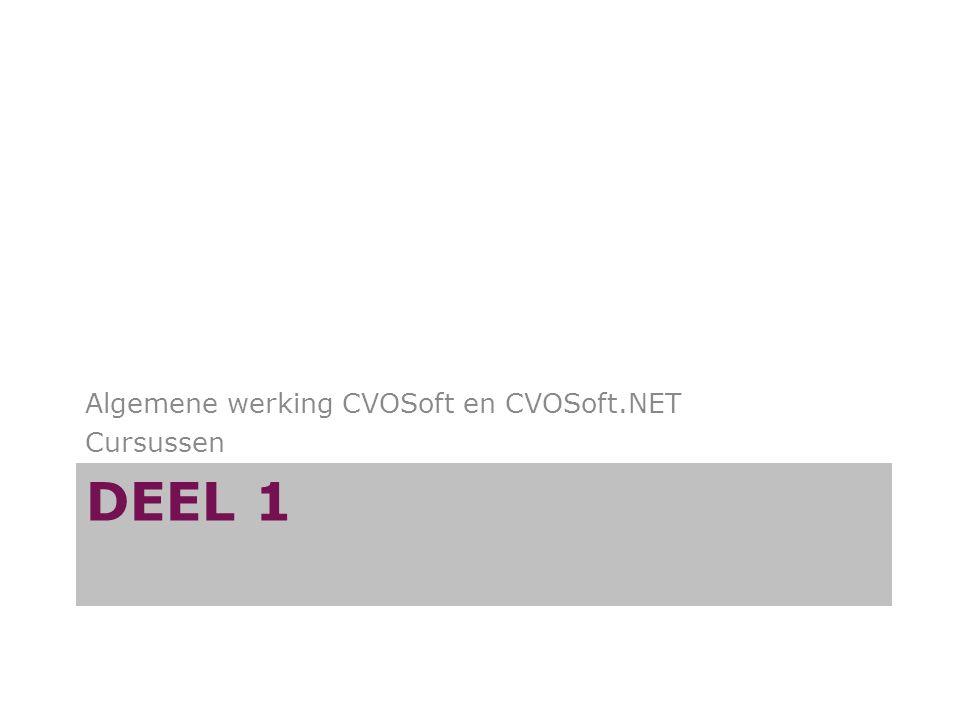 DEEL 1 Algemene werking CVOSoft en CVOSoft.NET Cursussen
