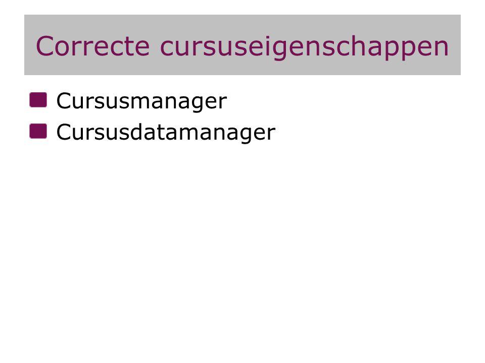 Correcte cursuseigenschappen Cursusmanager Cursusdatamanager