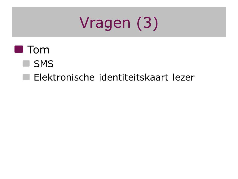 Vragen (3) Tom SMS Elektronische identiteitskaart lezer