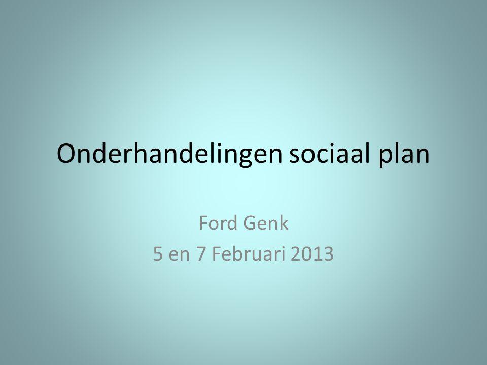 Onderhandelingen sociaal plan Ford Genk 5 en 7 Februari 2013