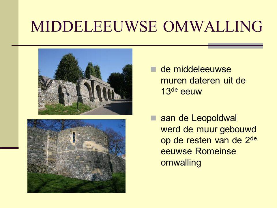 MIDDELEEUWSE OMWALLING  de middeleeuwse muren dateren uit de 13 de eeuw  aan de Leopoldwal werd de muur gebouwd op de resten van de 2 de eeuwse Romeinse omwalling